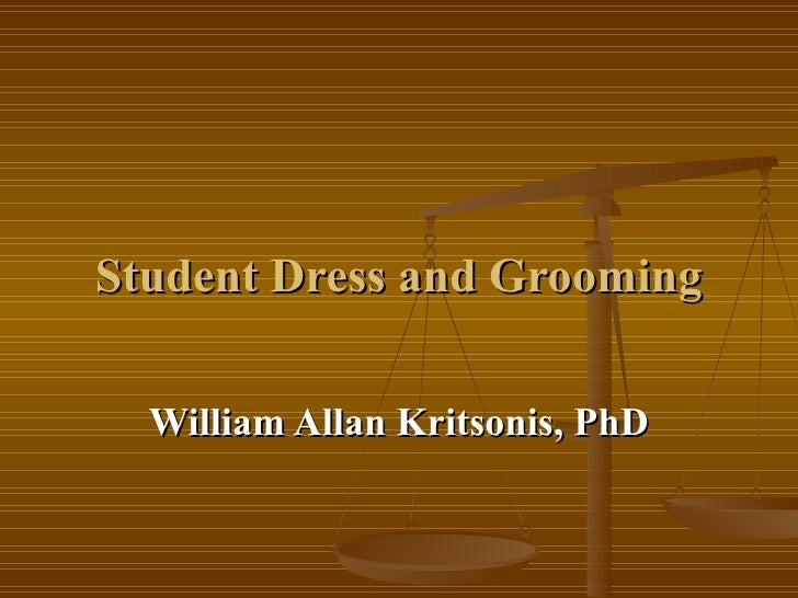 Student Dress and Grooming William Allan Kritsonis, PhD