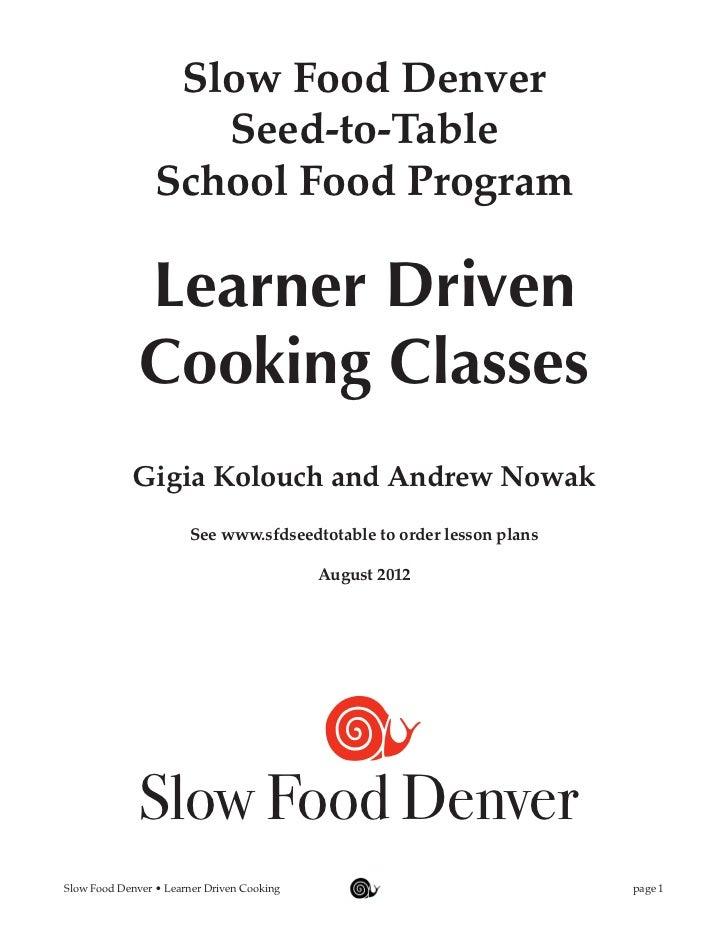 Slow Food Denver                    Seed-to-Table                 School Food Program              Learner Driven         ...