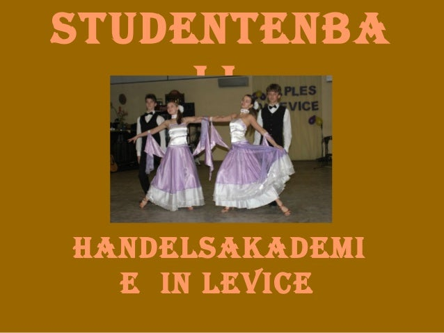 Studentenba ll HandelSakademi e in levice