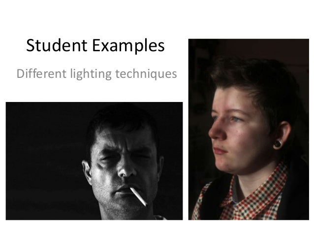 Student Examples Different lighting techniques