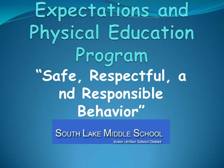 """Student Expectations and Physical Education Program<br />""""Safe, Respectful, and Responsible Behavior""""<br />"""