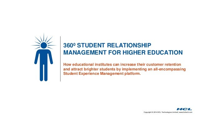 3600 STUDENT RELATIONSHIP  MANAGEMENT FOR HIGHER EDUCATION  How educational institutes can increase their customer retenti...