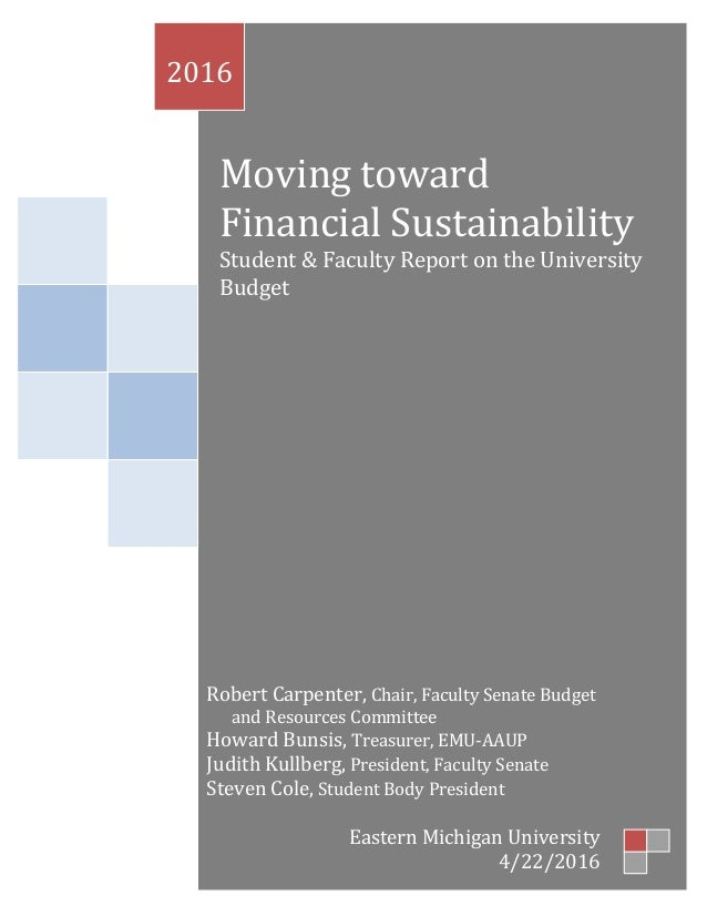 0 Moving toward Financial Sustainability Student & Faculty Report on the University Budget 2016 Robert Carpenter, Chair, F...