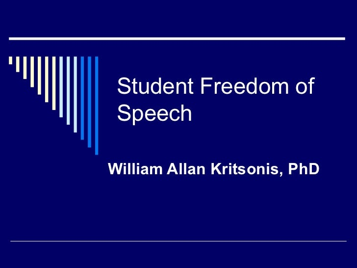 Student Freedom of Speech William Allan Kritsonis, PhD