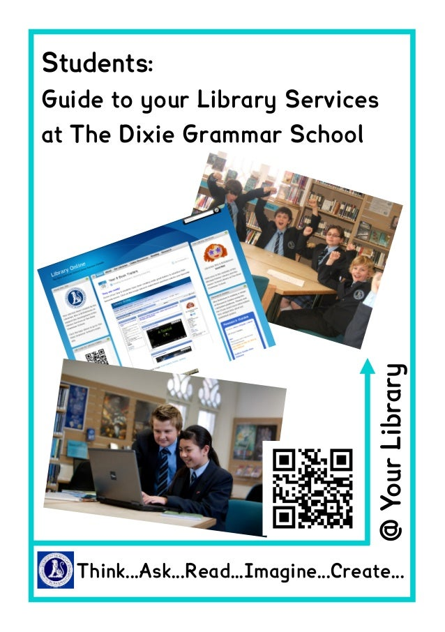Students:Guide to your Library Servicesat The Dixie Grammar School                                       @ Your Library   ...