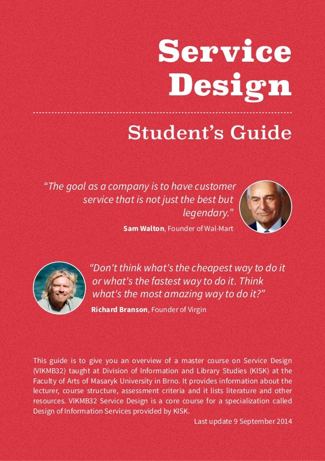 "Service  Design  Student's Guide  ""The goal as a company is to have customer  service that is not just the best but  legen..."