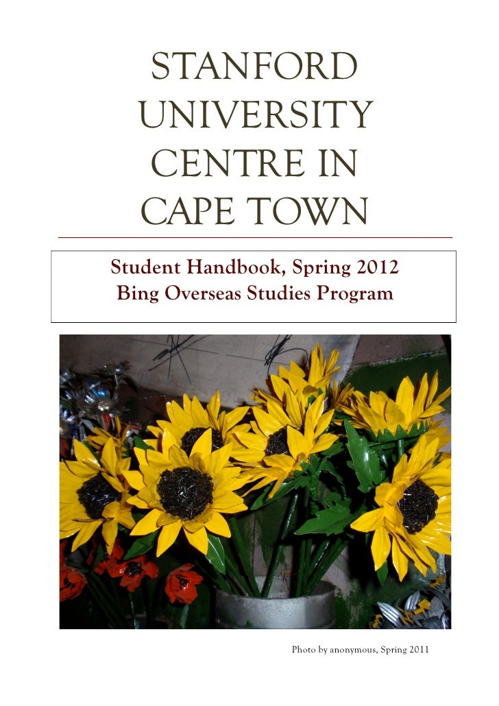 STANFORD  UNIVERSITY  CENTRE IN  CAPE TOWNStudent Handbook, Spring 2012 Bing Overseas Studies Program                  Pho...