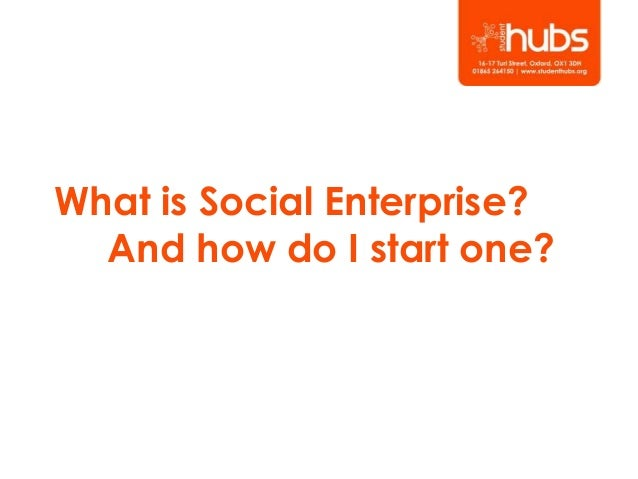 What is Social Enterprise? And how do I start one?