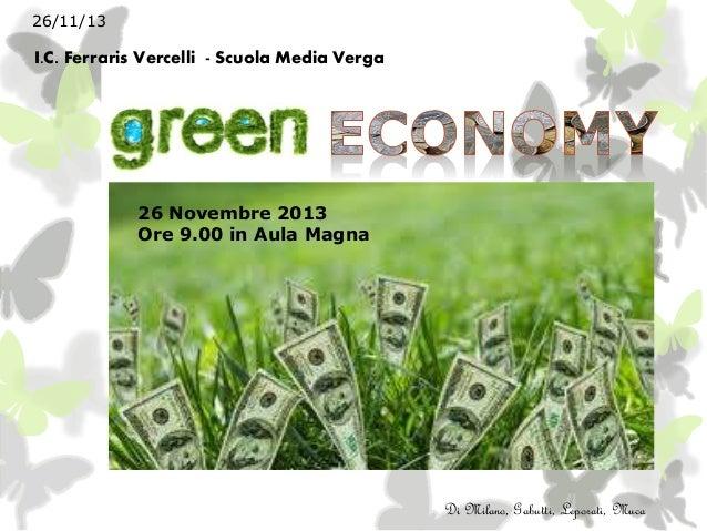 26/11/13  Di Milano, Gabutti, Leporati, Muca  I.C. Ferraris Vercelli - Scuola Media Verga  26 Novembre 2013  Ore 9.00 in A...
