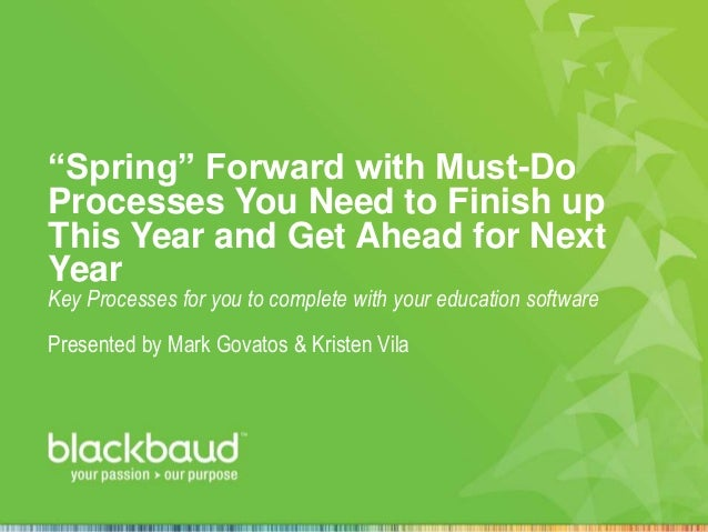 """""""Spring"""" Forward with Must-Do Processes You Need to Finish up This Year and Get Ahead for Next Year Key Processes for you ..."""