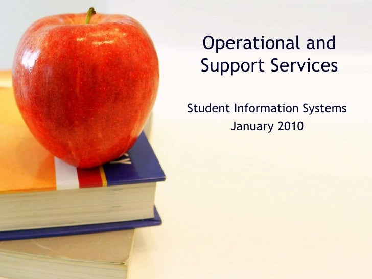 Operational and Support Services<br />Student Information Systems<br />January 2010<br />