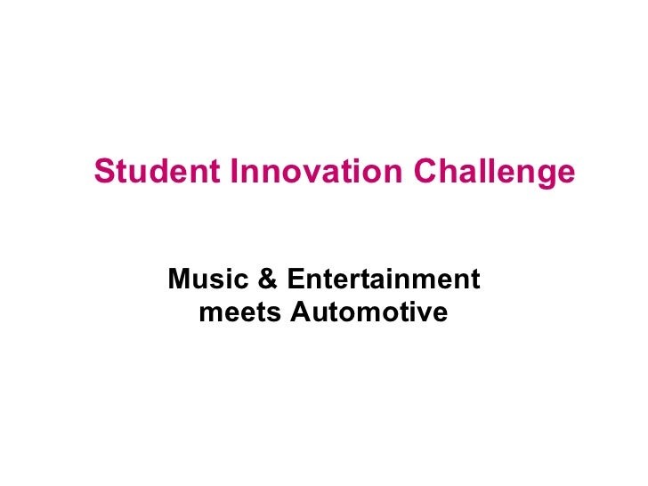 Student Innovation Challenge Music & Entertainment meets Automotive