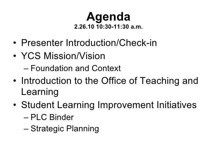 Agenda 2.26.10 10:30-11:30 a.m. <ul><li>Presenter Introduction/Check-in  </li></ul><ul><li>YCS Mission/Vision  </li></ul><...