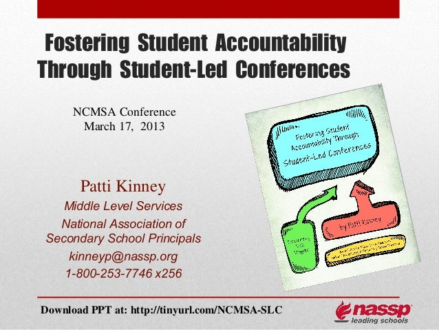 Fostering Student AccountabilityThrough Student-Led Conferences     NCMSA Conference      March 17, 2013       Patti Kinne...