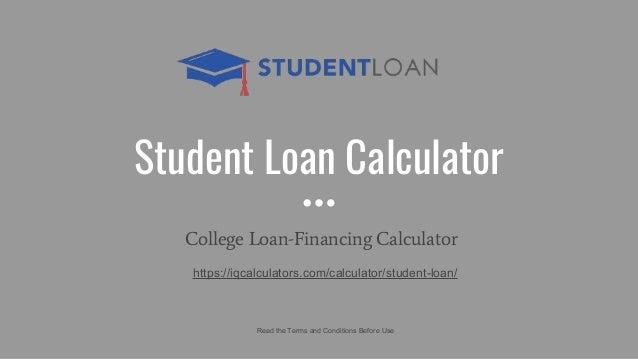 student loan calculator college loan financing calculator httpsiqcalculatorscom
