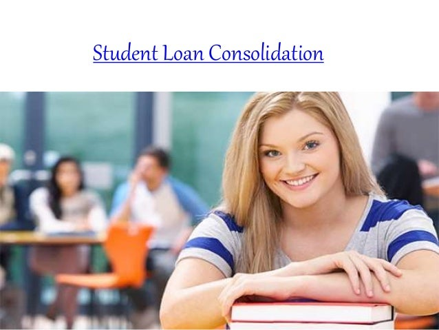 Student Loan Consolidation >> Student Loan Consolidation