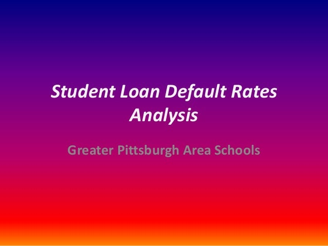 Student Loan Default Rates Analysis Greater Pittsburgh Area Schools