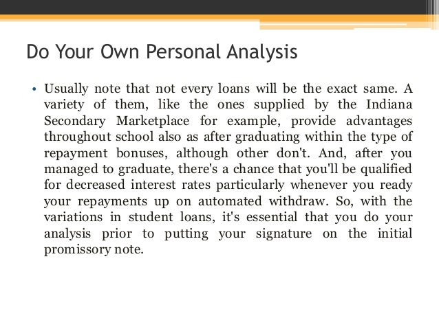 Do Your Own Personal Analysis • Usually note that not every loans will be the exact same. A variety of them, like the ones...