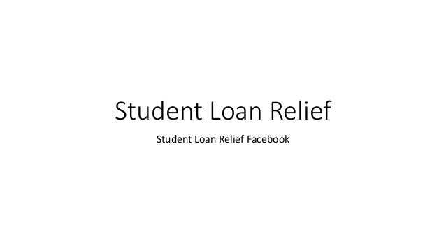 Student Loan Relief Student Loan Relief Facebook
