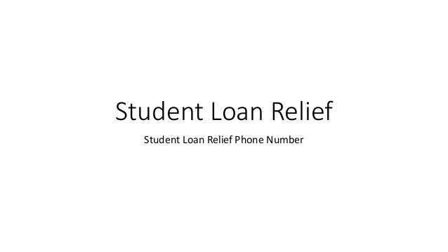 Student Loan Relief Student Loan Relief Phone Number