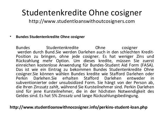 • BundesStudentenkrediteOhnecosigner  Bundes Studentenkredite Ohne cosigner werden durch Bund.Sie werden Darlehen auch...