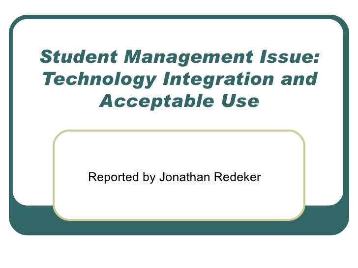 Student Management Issue: Technology Integration and Acceptable Use Reported by Jonathan Redeker