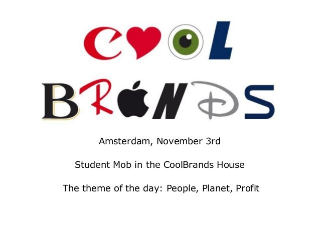 Amsterdam, November 3rd Student Mob in the CoolBrands House The theme of the day: People, Planet, Profit