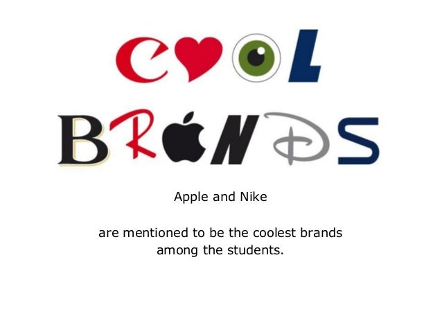 Apple and Nike are mentioned to be the coolest brands among the students.