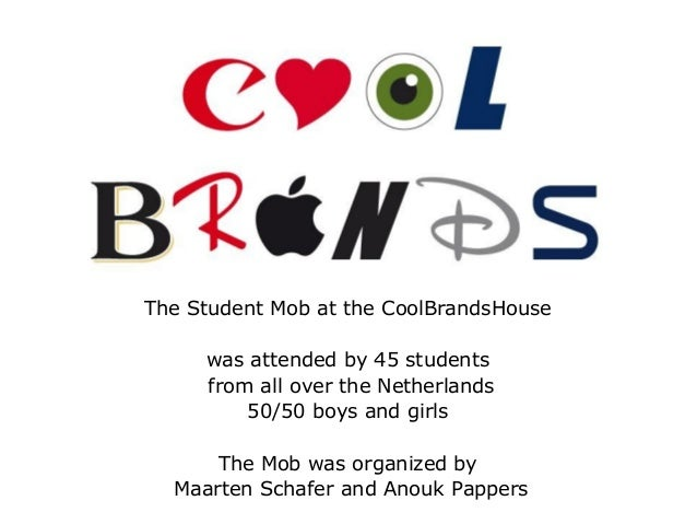 The Student Mob at the CoolBrandsHouse was attended by 45 students from all over the Netherlands 50/50 boys and girls The ...