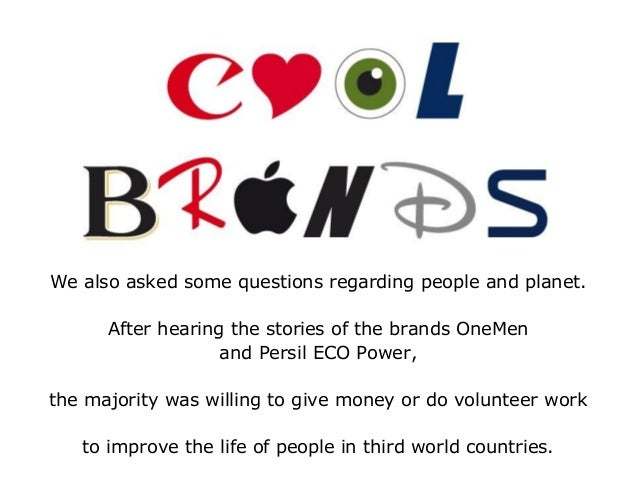 We also asked some questions regarding people and planet. After hearing the stories of the brands OneMen and Persil ECO Po...