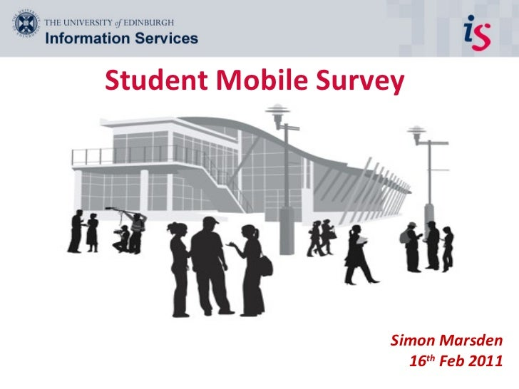 Student Mobile Survey  Simon Marsden 16 th  Feb 2011