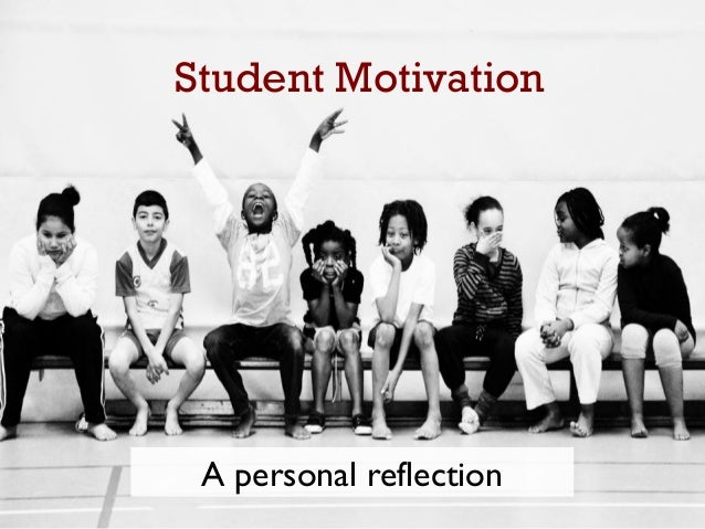 Student Motivation A personal reflection
