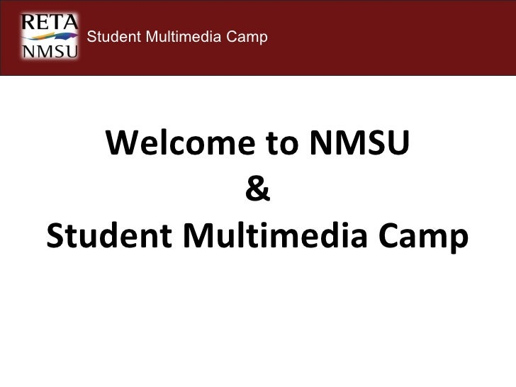 Welcome to NMSU & Student Multimedia Camp  Student Multimedia Camp