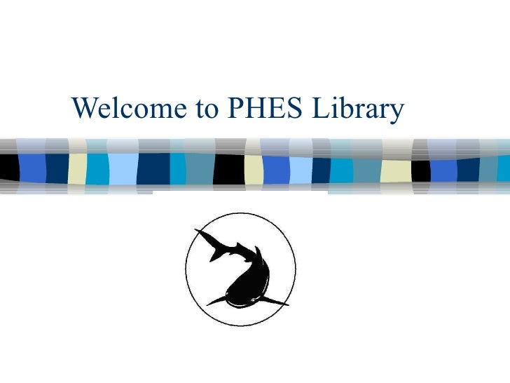 Welcome to PHES Library