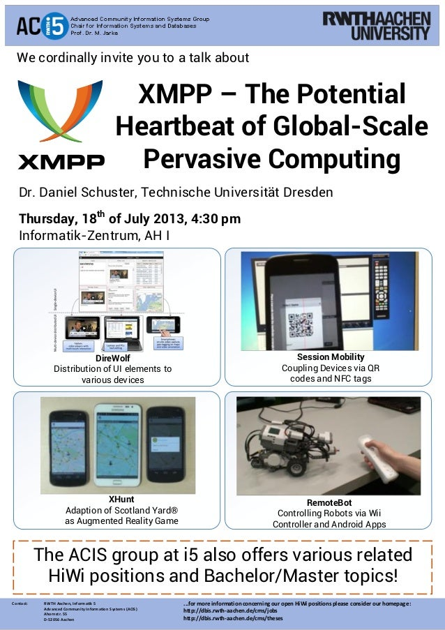 XMPP – The Potential Heartbeat of Global-Scale Pervasive Computing Contact: RWTH Aachen, Informatik 5 Advanced CommunityIn...