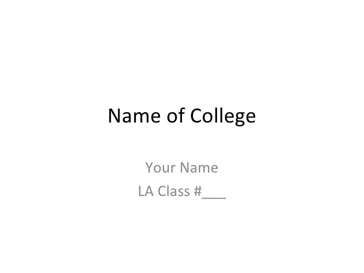 Name of College Your Name LA Class #___
