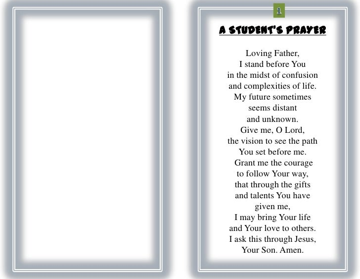 A STUDENTS PRAYER        Loving Father,      I stand before You in the midst of confusion  and complexities of life.    My...