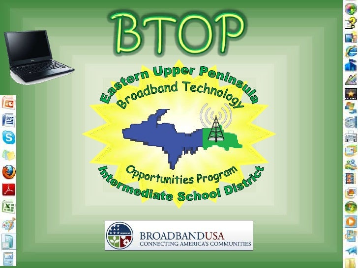 Eastern Upper Peninsula<br />Intermediate School District<br />Broadband Technology<br />Opportunities Program<br />BTOP<b...
