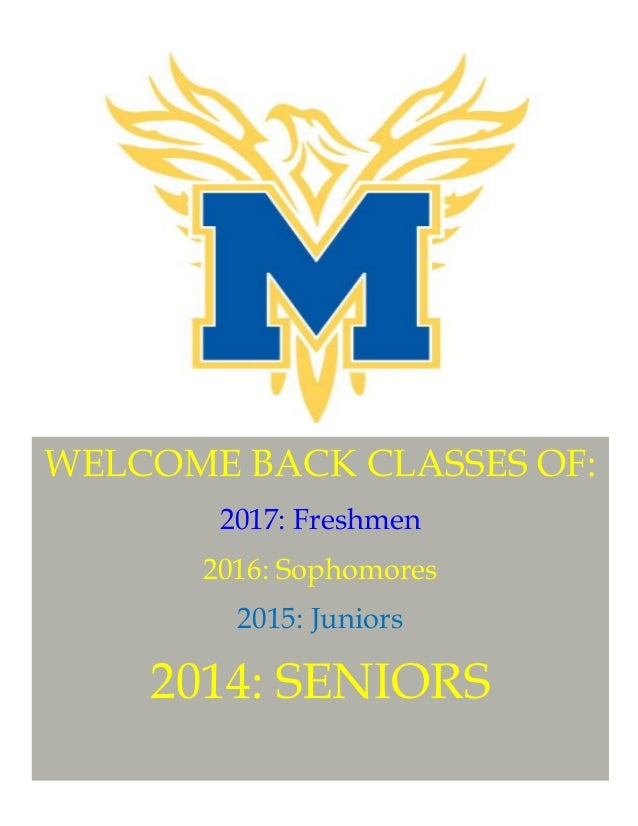 WELCOME BACK CLASSES OF: 2017: Freshmen 2016: Sophomores 2015: Juniors  2014: SENIORS