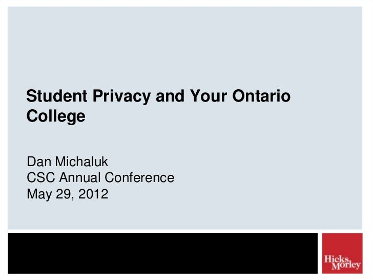 Student Privacy and Your OntarioCollegeDan MichalukCSC Annual ConferenceMay 29, 2012