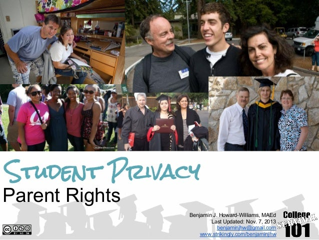Student Privacy Parent Rights Benjamin J. Howard-Williams, MAEd Last Updated: Nov. 7, 2013 benjaminjhw@gmail.com www.strik...