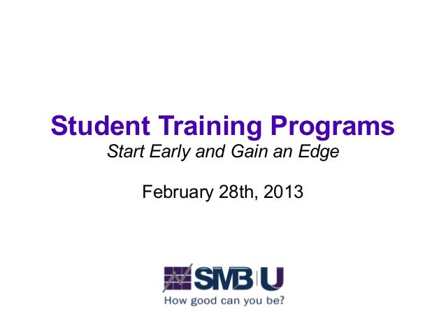 Student Training Programs    Start Early and Gain an Edge        February 28th, 2013