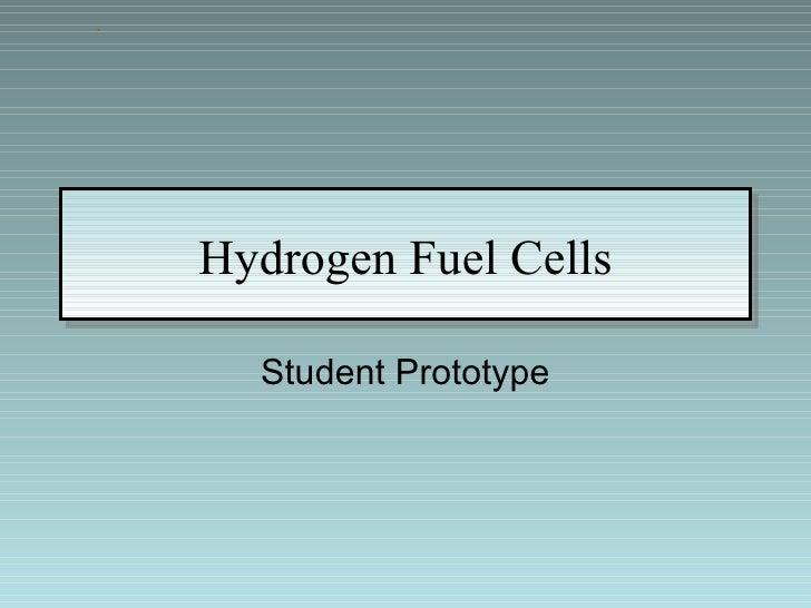 Hydrogen Fuel Cells Student Prototype .