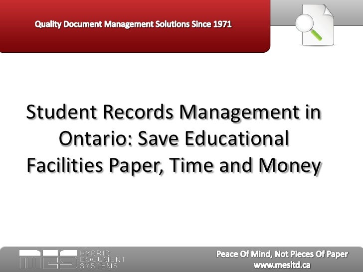 Student Records Management in Ontario: Save Educational Facilities Paper, Time and Money <br />