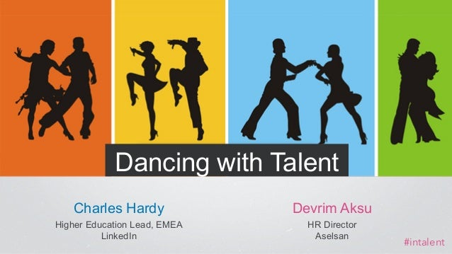 ​ Charles Hardy ​ Higher Education Lead, EMEA ​ LinkedIn Dancing with Talent ​ Devrim Aksu ​ HR Director ​ Aselsan #intale...