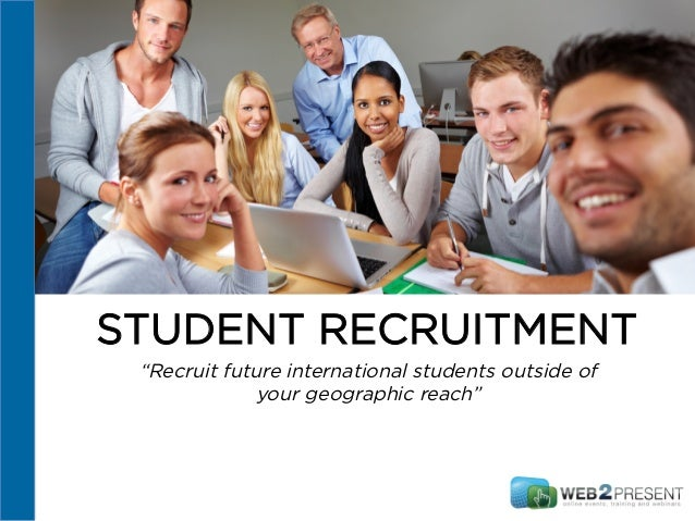 "STUDENT RECRUITMENT ""Recruit future international students outside of your geographic reach"""