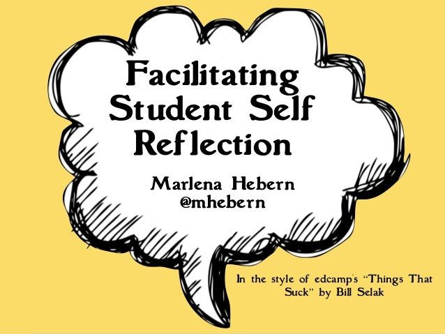 """Marlena Hebern @mhebern In the style of edcamp's """"Things That Suck"""" by Bill Selak Facilitating Student Self Reflection"""