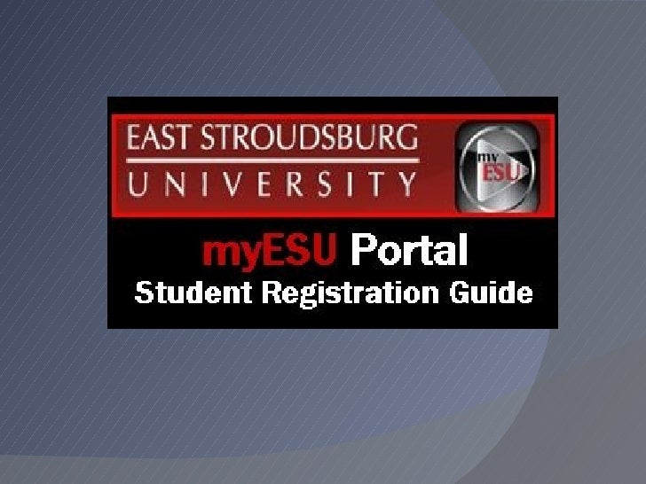 myESU Portal   myESU is your one-stop source for    access to University online services and    your personal guide to th...