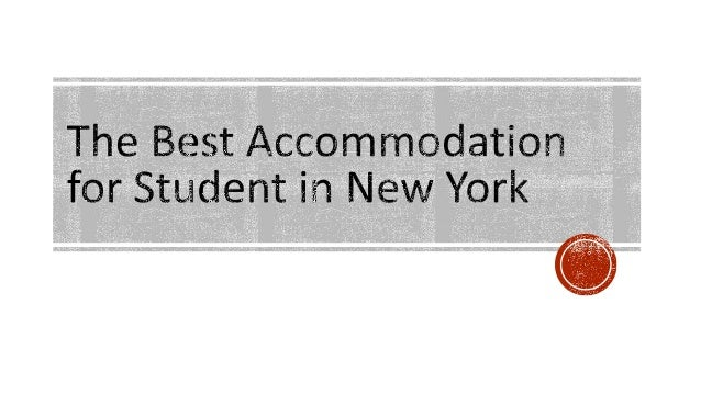 The Best Accommodation for Student in New York