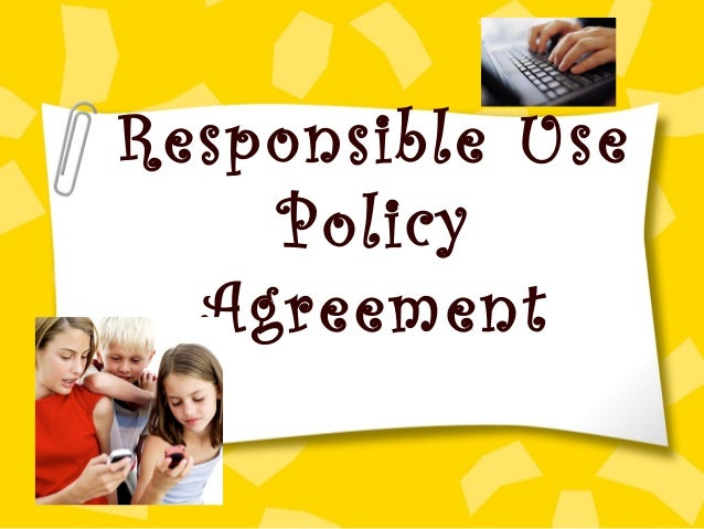 Responsible Use Policy Agreement